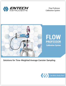 Entech Flow Professor<sup>TM</sup> The ultimate tool for calibrating CS1200E Passive Canister Sampler